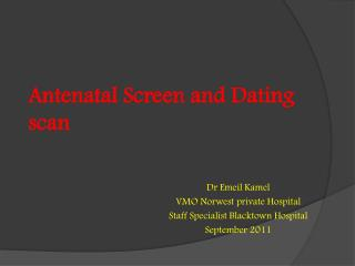 Antenatal Screen and Dating scan
