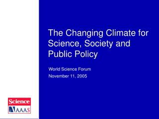 The Changing Climate for Science, Society and Public Policy