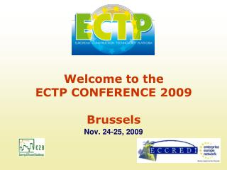 Welcome to the  ECTP CONFERENCE 2009  Brussels