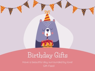 Reasons you should give birthday gifts to your loved ones