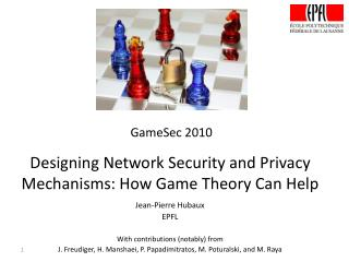 Designing Network Security and Privacy Mechanisms: How Game  Theory  Can Help