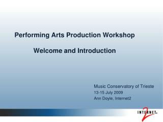 Performing Arts Production Workshop   Welcome and Introduction