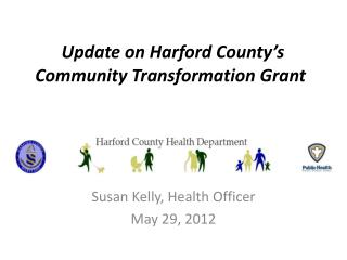 Update on Harford County's Community Transformation Grant