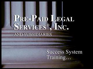 P RE -P AID  L EGAL S ERVICES ® , I NC . AND SUBSIDIARIES