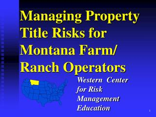 Managing Property Title Risks for Montana Farm/  Ranch Operators