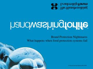 Brand Protection Nightmares What happens when food protection systems fail