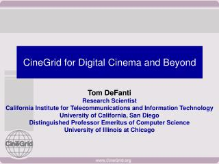 CineGrid for Digital Cinema and Beyond
