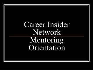 Career Insider Network Mentoring Orientation