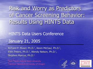 Risk and Worry as Predictors of Cancer Screening Behavior:  Results Using HINTS Data
