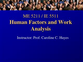 ME 5211 / IE 5511  Human Factors and Work Analysis