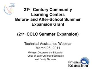 21ST Century Community  Learning Centers  Before- and After-School Summer Expansion Grant  21st CCLC Summer Expansion  T