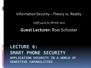 Lecture  6:  Smart  Phone Security  Application security in a world of sensitive capabilities