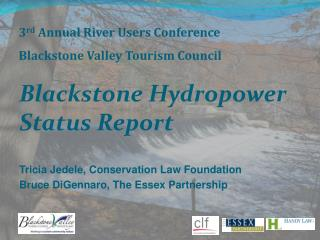 3 rd  Annual River Users Conference Blackstone Valley Tourism Council