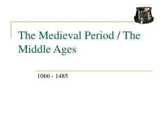 The Medieval Period / The Middle Ages