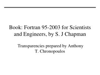 Book: Fortran 95-2003 for Scientists and Engineers, by S. J Chapman