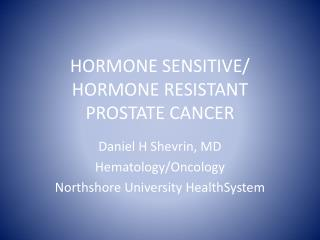 HORMONE SENSITIVE/ HORMONE RESISTANT PROSTATE CANCER