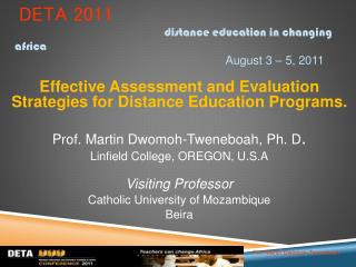 DETA 2011 distance education in changing  africa August 3 – 5, 2011