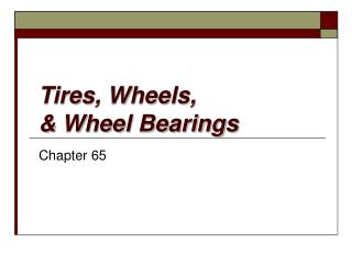 Tires, Wheels, & Wheel Bearings