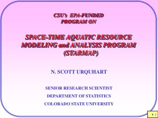 CSU s  EPA-FUNDED PROGRAM ON  SPACE-TIME AQUATIC RESOURCE MODELING and ANALYSIS PROGRAM    STARMAP