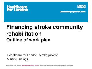 Financing stroke community rehabilitation Outline of work plan