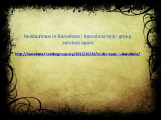 Reisbureaus in Barcelona? barcelona tyler group services spa