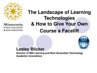The Landscape of Learning Technologies  & How to Give Your Own Course a Facelift