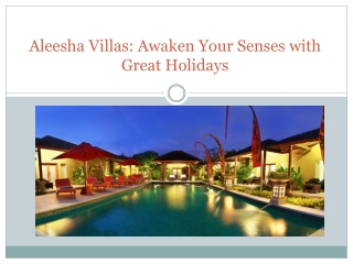 Aleesha Villas: Awaken Your Senses with Great Holidays