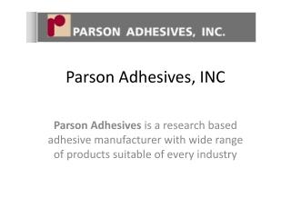 Prodcuts List of Parson Adhesives, INC