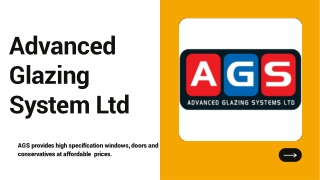 Advanced Glazing Systems Ltd -  Get high specification windows, doors and conservatives at affordable prices.