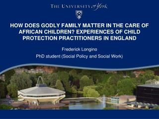HOW DOES GODLY FAMILY MATTER IN THE CARE OF AFRICAN CHILDREN EXPERIENCES OF CHILD PROTECTION PRACTITIONERS IN ENGLAND