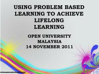 USING PROBLEM BASED LEARNING TO ACHIEVE LIFELONG  LEARNING