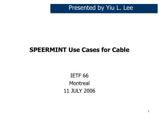 SPEERMINT Use Cases for Cable