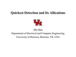 Quickest Detection and Its Allications