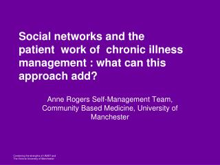 Social networks and the patient  work of  chronic illness management : what can this approach add?