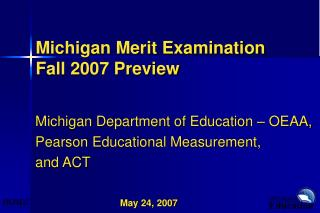 Michigan Merit Examination Fall 2007 Preview