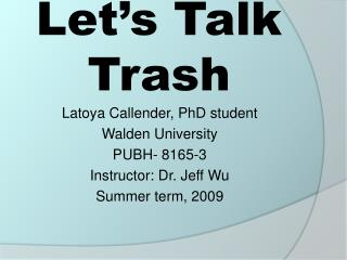 Let s Talk Trash