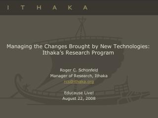 Managing the Changes Brought by New Technologies:  Ithaka�s Research Program