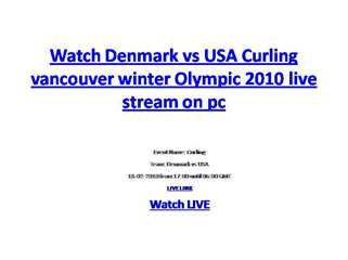 Watch Denmark vs USA Curling vancouver winter Olympic 2010 l