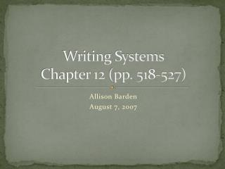 Writing Systems Chapter 12 (pp. 518-527)