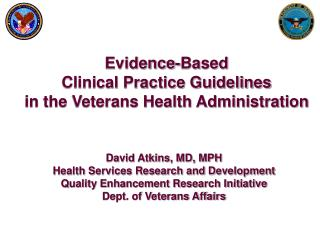Evidence-Based  Clinical Practice Guidelines in the Veterans Health Administration