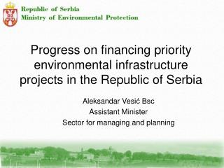 Progress on financing priority environmental infrastructure projects in the Republic of Serbia