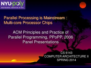 ACM Principles and Practice of Parallel Programming, PPoPP, 2006 Panel Presentations