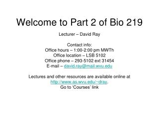 Welcome to Part 2 of Bio 219