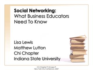 Social Networking: What Business Educators  Need To Know