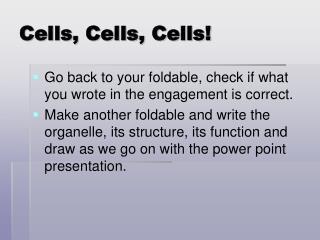 Cells, Cells, Cells!