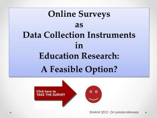 Online Surveys  as  Data Collection Instruments  in  Education Research: A Feasible Option?