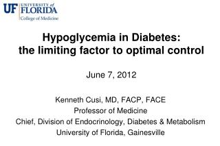 Hypoglycemia in Diabetes: the limiting factor to optimal control  June 7, 2012