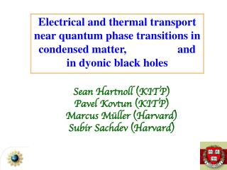 Electrical and thermal transport near quantum phase transitions in condensed matter,                  and in dyonic blac