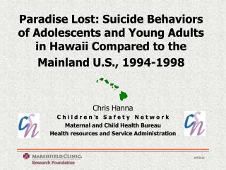 Paradise Lost: Suicide Behaviors of Adolescents and Young Adults in Hawaii Compared to the Mainland U.S., 1994-1998