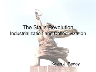 The Stalin Revolution Industrialization and Collectivization